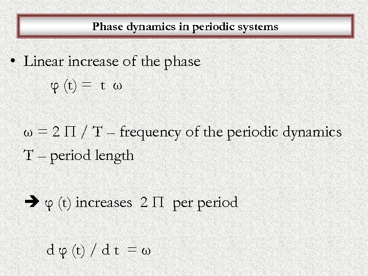 Phase dynamics in periodic systems • Linear increase of the phase φ (t) =