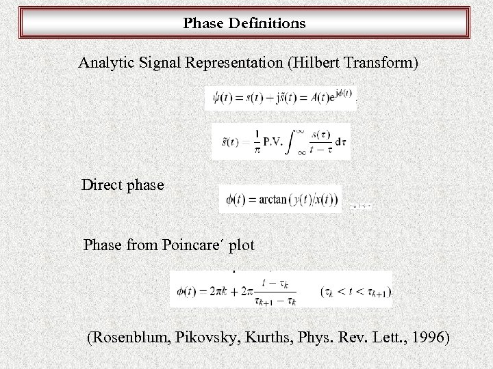 Phase Definitions Analytic Signal Representation (Hilbert Transform) Direct phase Phase from Poincare´ plot (Rosenblum,