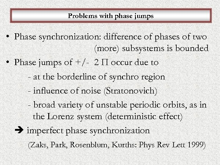 Problems with phase jumps • Phase synchronization: difference of phases of two (more) subsystems
