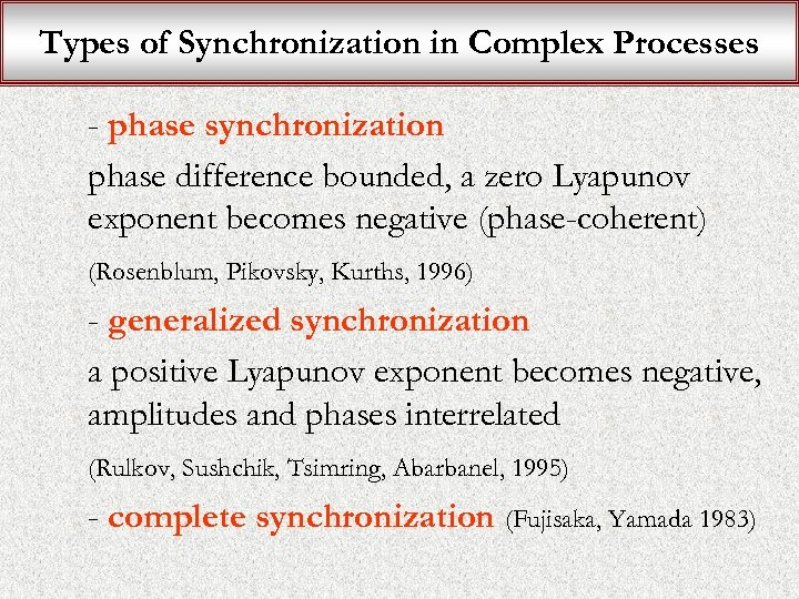 Types of Synchronization in Complex Processes - phase synchronization phase difference bounded, a zero