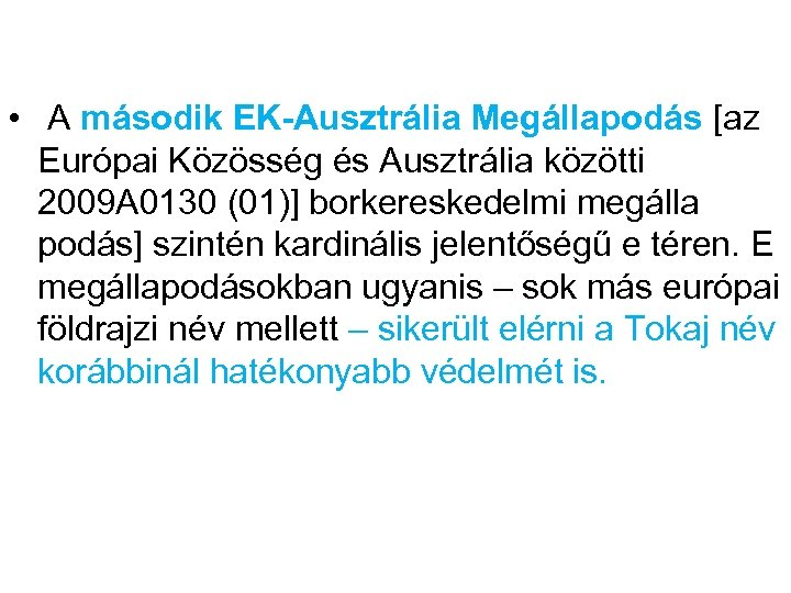 • A második EK-Ausztrália Megállapodás [az Európai Közösség és Ausztrália közötti 2009 A