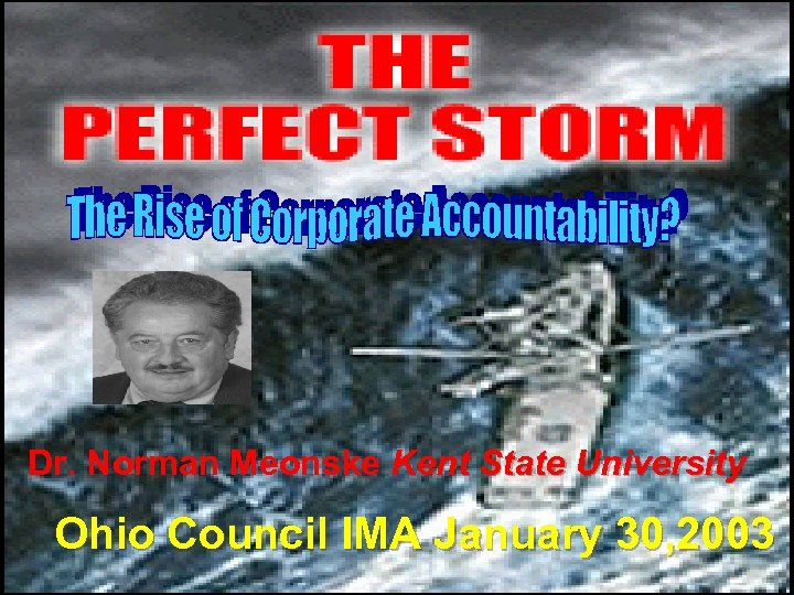 Dr. Norman Meonske Kent State University Dr. Norman Meonske Ohio Council IMA January 30,