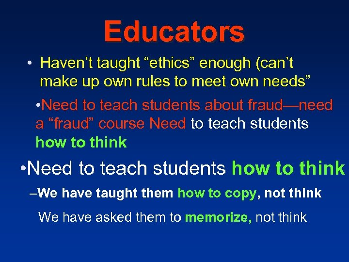 "Educators • Haven't taught ""ethics"" enough (can't make up own rules to meet own"