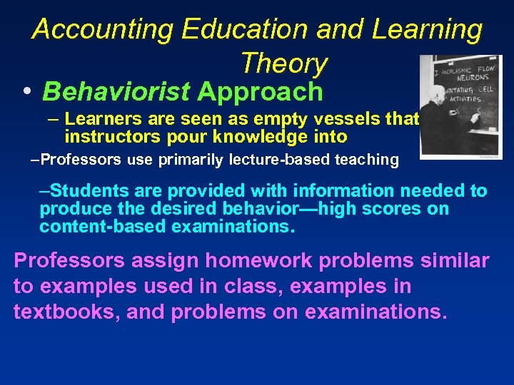 Accounting Education and Learning Theory • Behaviorist Approach – Learners are seen as empty