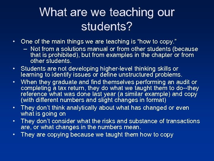 What are we teaching our students? • One of the main things we are