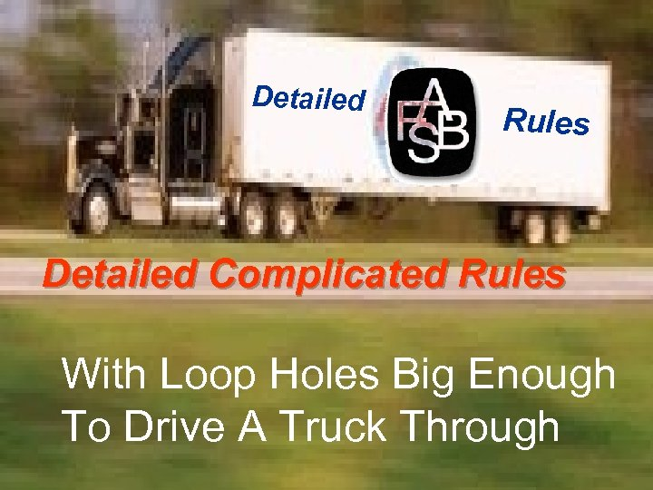 Detailed Rules Detailed Complicated Rules With Loop Holes Big Enough To Drive A Truck