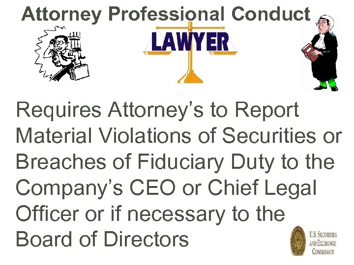 Attorney Professional Conduct Requires Attorney's to Report Material Violations of Securities or Breaches of