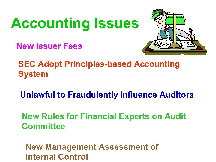 Accounting Issues New Issuer Fees SEC Adopt Principles-based Accounting System Unlawful to Fraudulently Influence