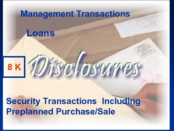 Management Transactions Loans 8 K Security Transactions Including Preplanned Purchase/Sale