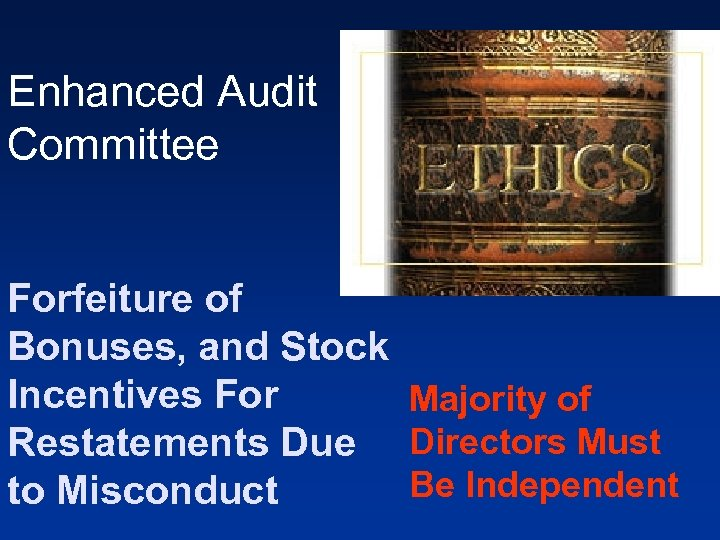 Enhanced Audit Committee Forfeiture of Bonuses, and Stock Incentives For Majority of Restatements Due