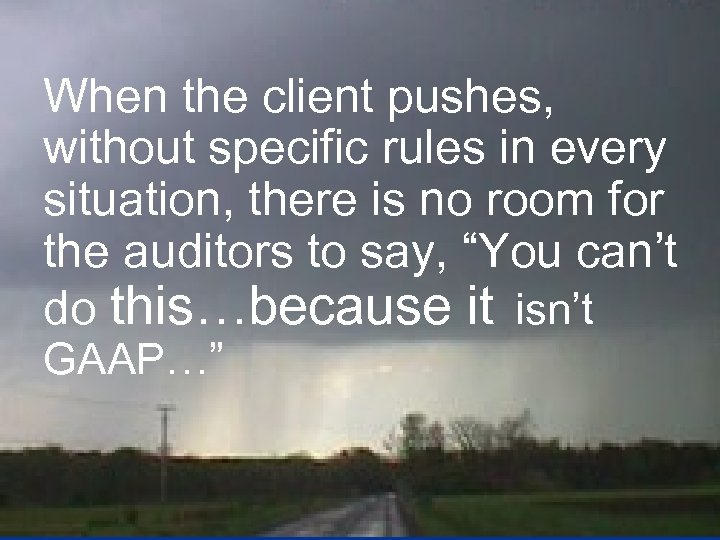 When the client pushes, without specific rules in every situation, there is no room