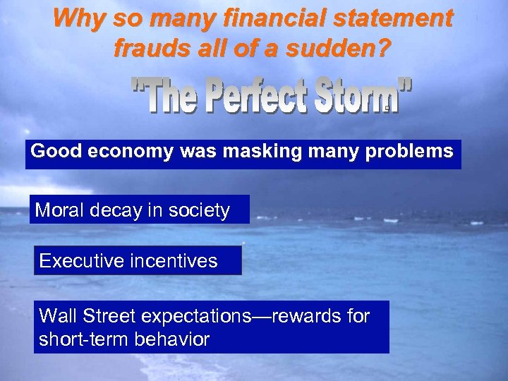 Why so many financial statement frauds all of a sudden? Good economy was masking