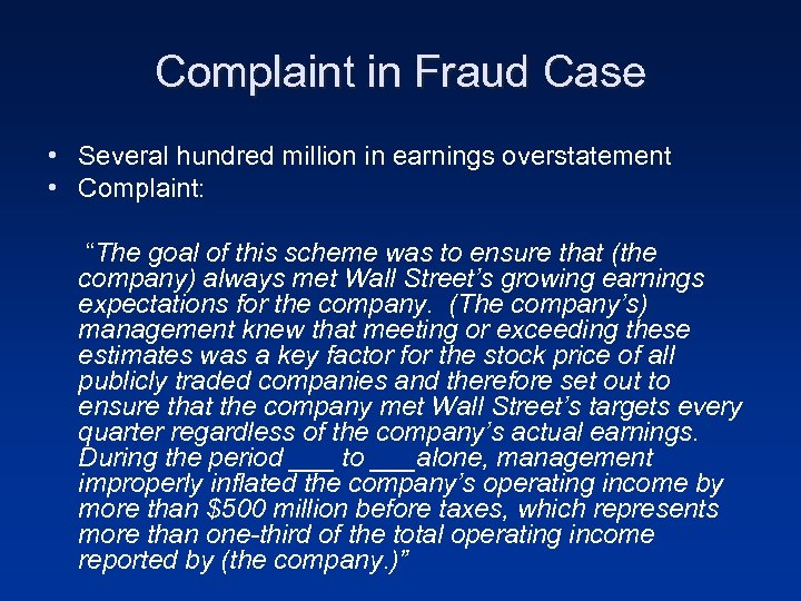 "Complaint in Fraud Case • Several hundred million in earnings overstatement • Complaint: ""The"