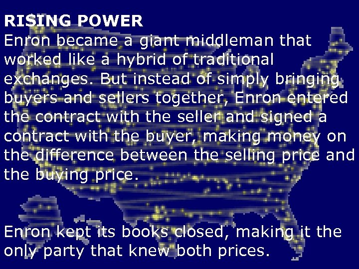 RISING POWER Enron became a giant middleman that worked like a hybrid of traditional