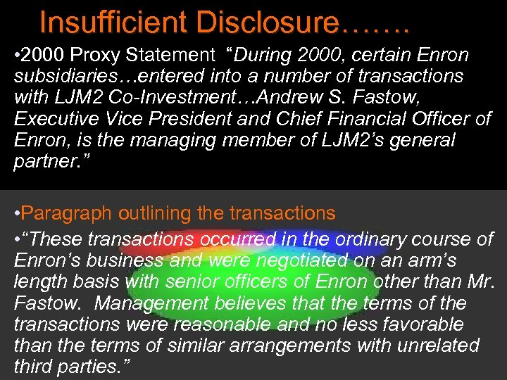 "Insufficient Disclosure……. • 2000 Proxy Statement ""During 2000, certain Enron subsidiaries…entered into a number"