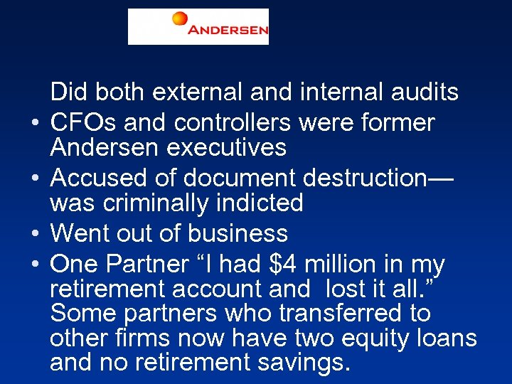 • • Did both external and internal audits CFOs and controllers were former