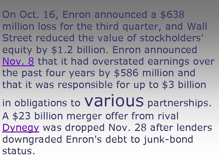 On Oct. 16, Enron announced a $638 million loss for the third quarter, and