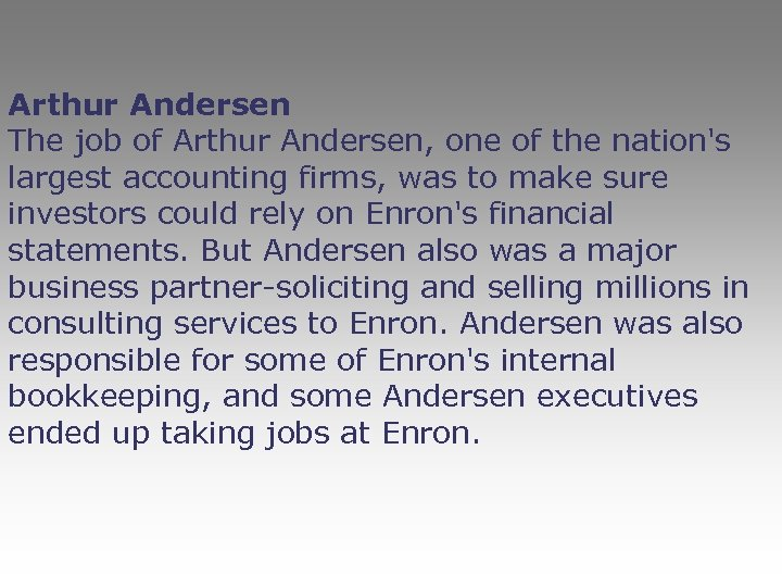 Arthur Andersen The job of Arthur Andersen, one of the nation's largest accounting firms,