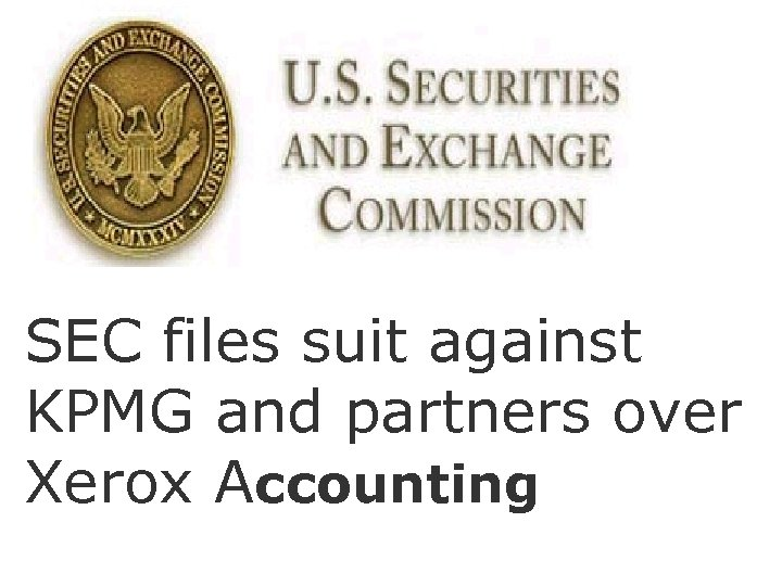 SEC files suit against KPMG and partners over Xerox Accounting
