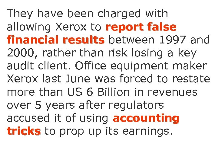 They have been charged with allowing Xerox to report false financial results between 1997