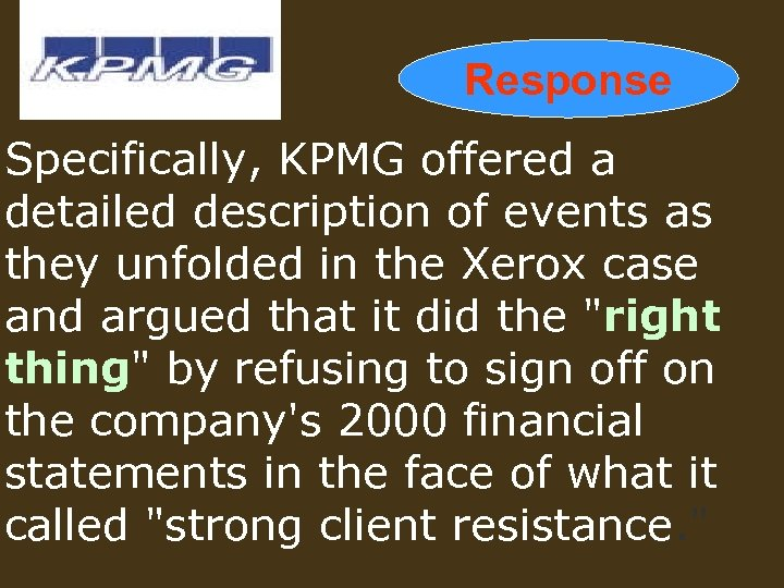 Response Specifically, KPMG offered a detailed description of events as they unfolded in the