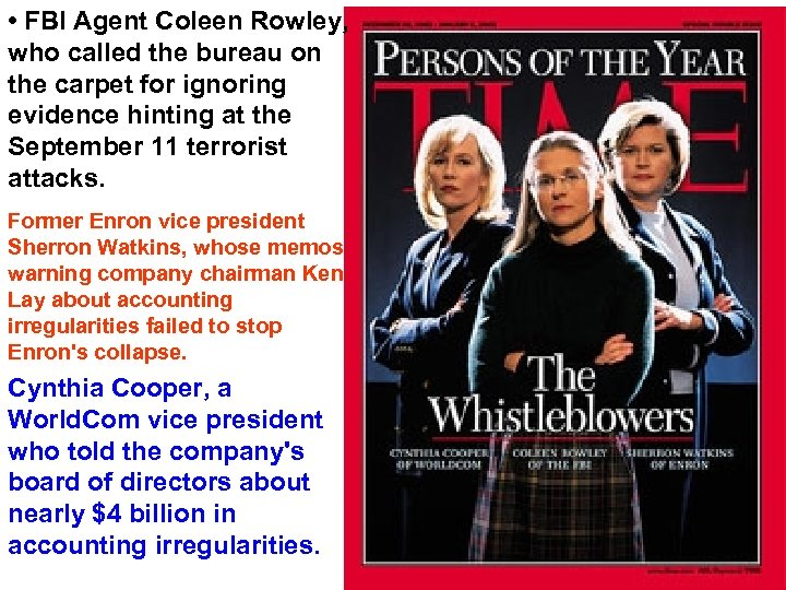 • FBI Agent Coleen Rowley, who called the bureau on the carpet for