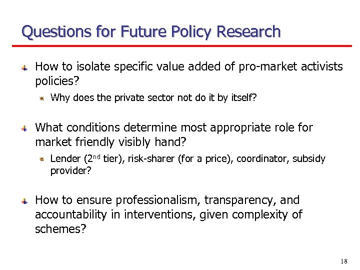 Questions for Future Policy Research How to isolate specific value added of pro-market activists