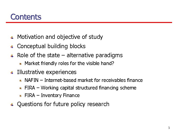 Contents Motivation and objective of study Conceptual building blocks Role of the state –