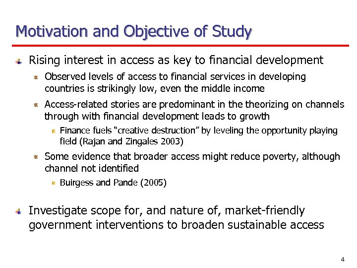 Motivation and Objective of Study Rising interest in access as key to financial development