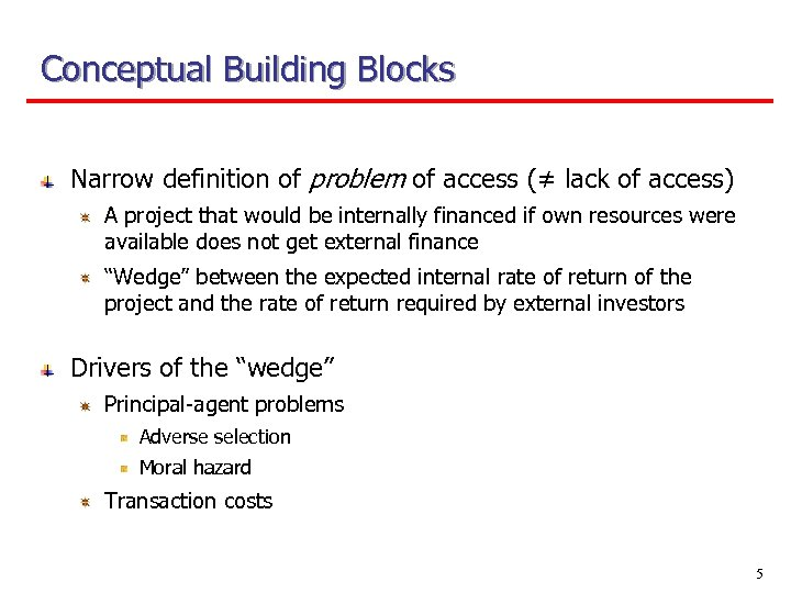 Conceptual Building Blocks Narrow definition of problem of access (≠ lack of access) A