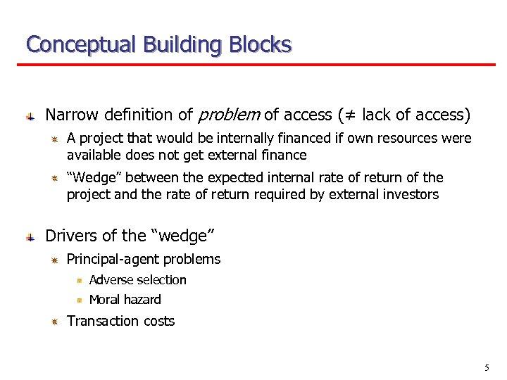 Conceptual Building Blocks Narrow definition of problem of access (≠ lack of access) A