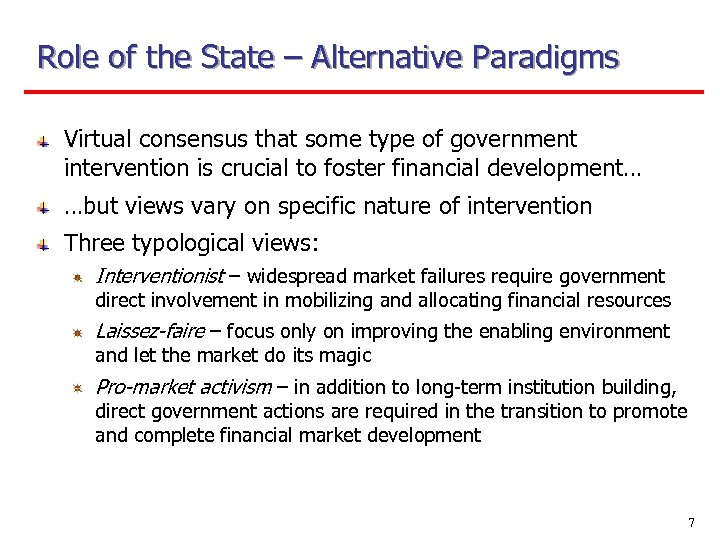 Role of the State – Alternative Paradigms Virtual consensus that some type of government