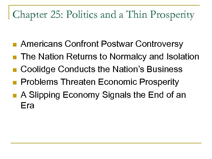 Chapter 25: Politics and a Thin Prosperity n n n Americans Confront Postwar Controversy