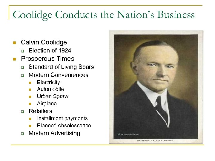 Coolidge Conducts the Nation's Business n Calvin Coolidge q n Election of 1924 Prosperous