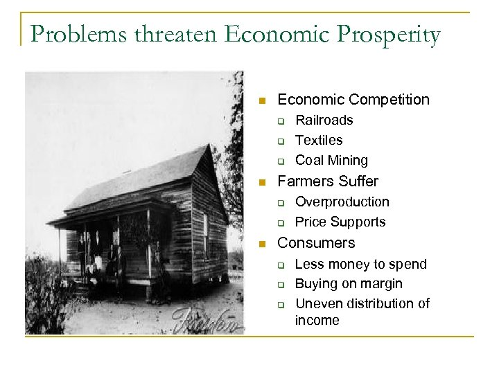 Problems threaten Economic Prosperity n Economic Competition q q q n Farmers Suffer q