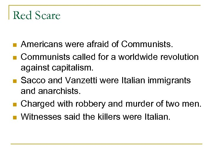 Red Scare n n n Americans were afraid of Communists called for a worldwide