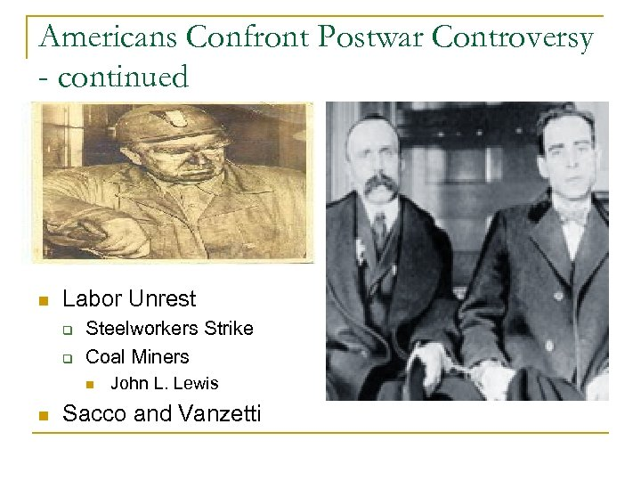 Americans Confront Postwar Controversy - continued n Labor Unrest q q Steelworkers Strike Coal