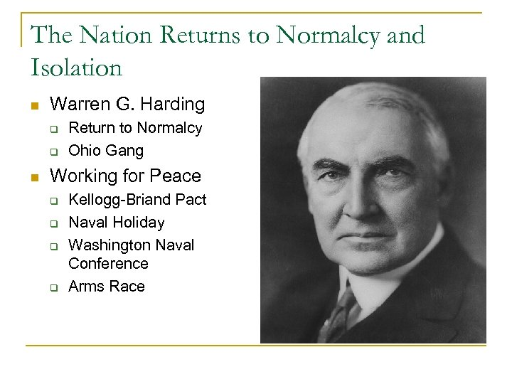 The Nation Returns to Normalcy and Isolation n Warren G. Harding q q n