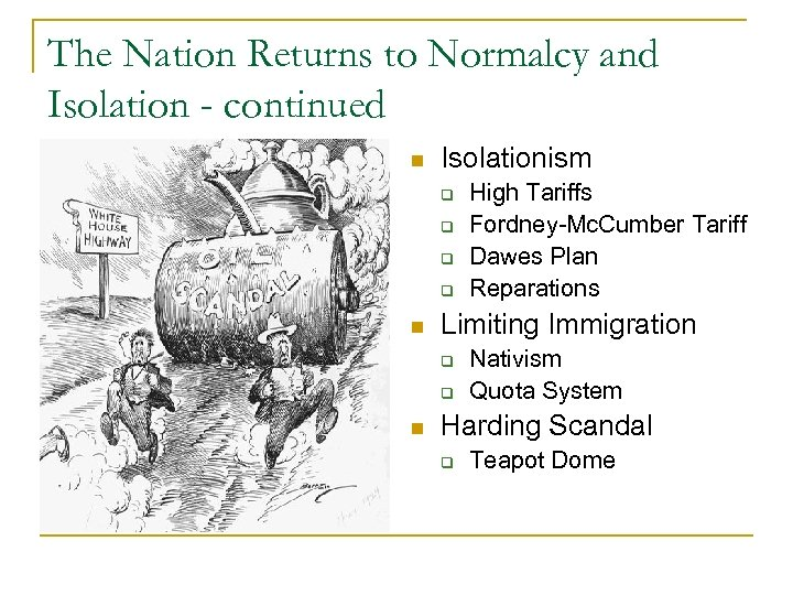 The Nation Returns to Normalcy and Isolation - continued n Isolationism q q n