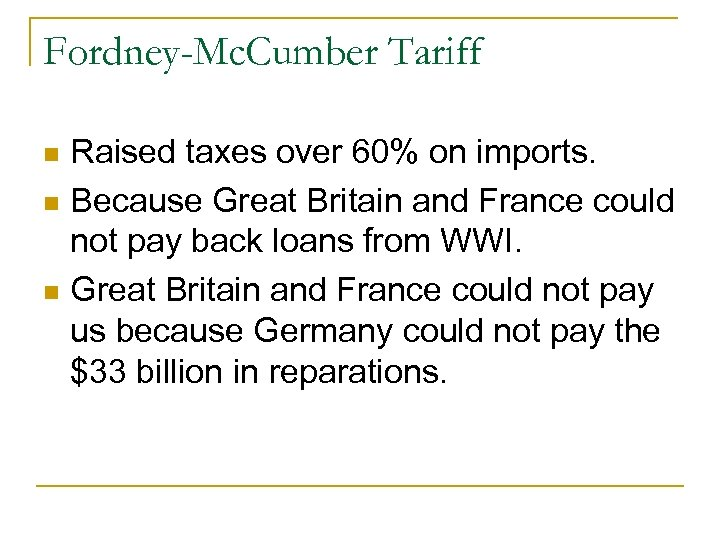 Fordney-Mc. Cumber Tariff Raised taxes over 60% on imports. n Because Great Britain and