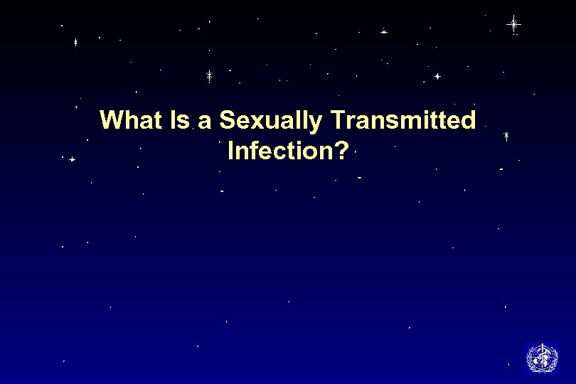 What Is a Sexually Transmitted Infection?