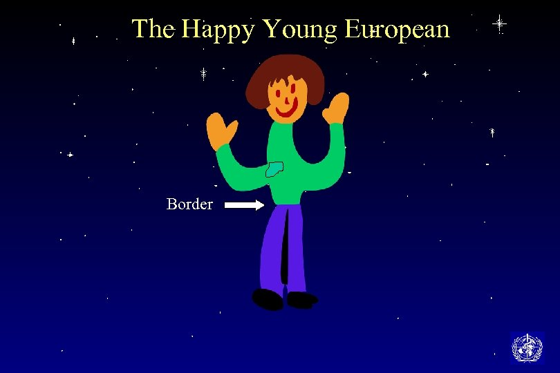 The Happy Young European Border
