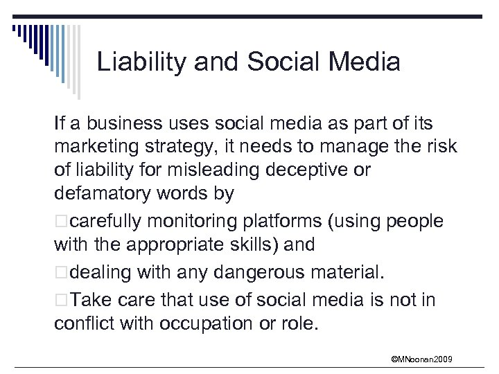 Liability and Social Media If a business uses social media as part of its
