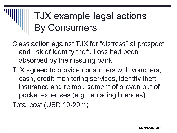 "TJX example-legal actions By Consumers Class action against TJX for ""distress"" at prospect and"