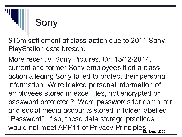 Sony $15 m settlement of class action due to 2011 Sony Play. Station data