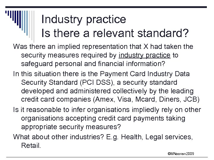 Industry practice Is there a relevant standard? Was there an implied representation that X