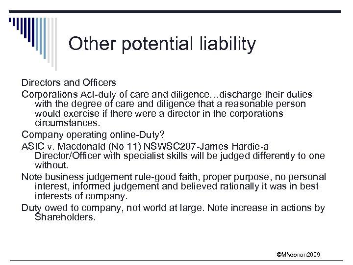Other potential liability Directors and Officers Corporations Act-duty of care and diligence…discharge their duties