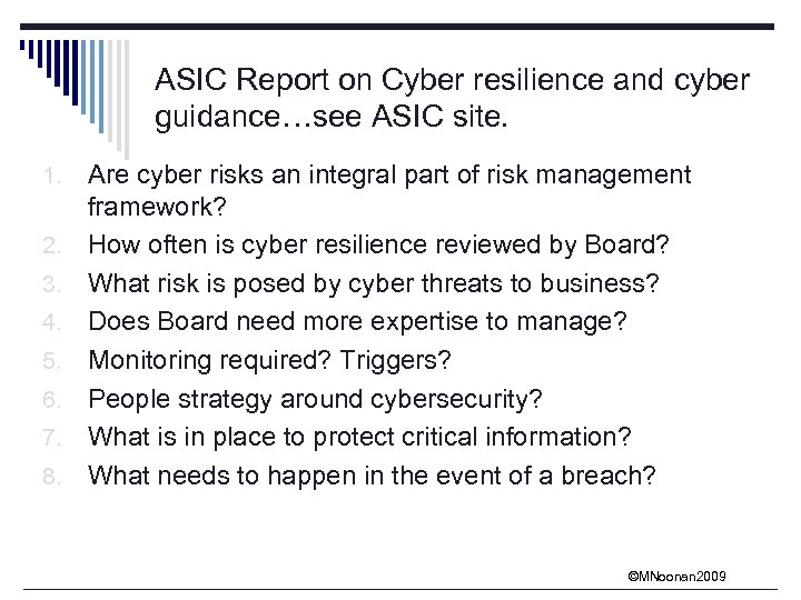 ASIC Report on Cyber resilience and cyber guidance…see ASIC site. 1. 2. 3. 4.