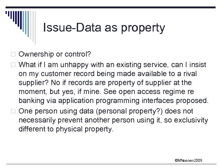 Issue-Data as property o Ownership or control? o What if I am unhappy with