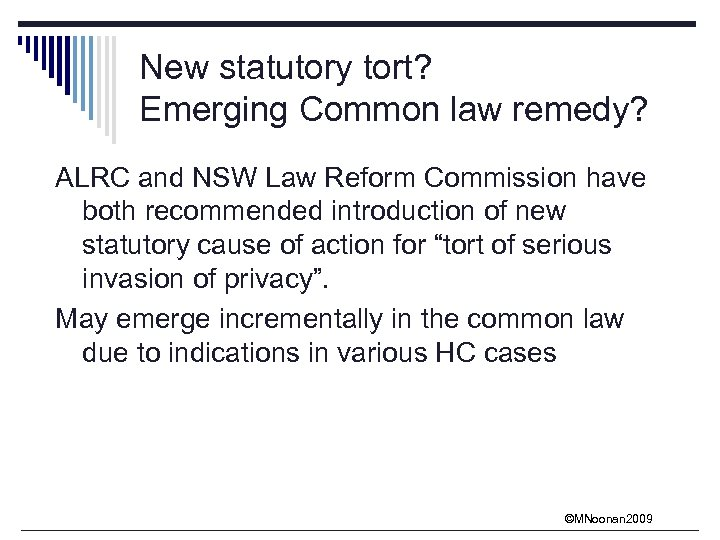 New statutory tort? Emerging Common law remedy? ALRC and NSW Law Reform Commission have